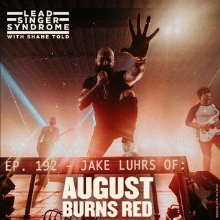 Jake Luhrs (August Burns Red) Returns!!!