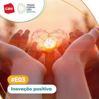 Transformação Digital CBN - Especial 03: Inovação positiva