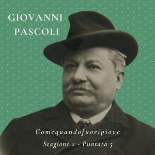 Giovanni Pascoli - Comequandofuoripiove #5