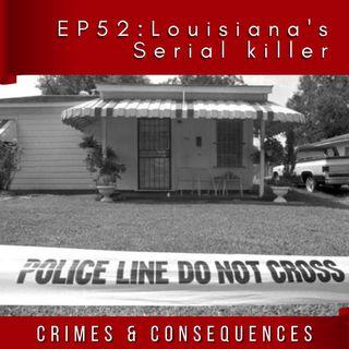 EP52: Louisiana's Signature Serial Killer