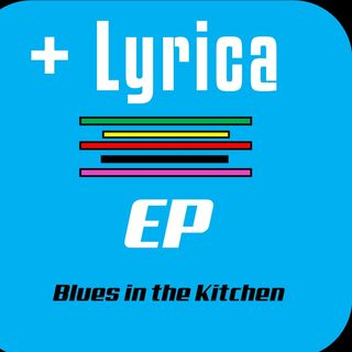 +Lyrica - Blues in the Kitchen