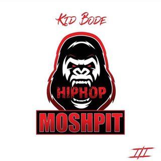"Episode 1 -  Kid Bode ""HipHop Moshpit Radio ""  Chicago Moshpit Mix"