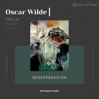 Desesperación | Oscar Wilde