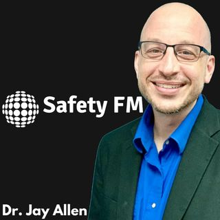 SC10- Interview with Dr. Jay Allen from SafetyFM.com