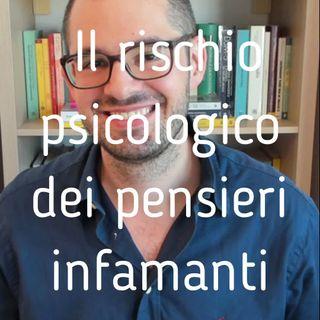 Il rischio psicologico dei pensieri infamanti - Valerio Celletti