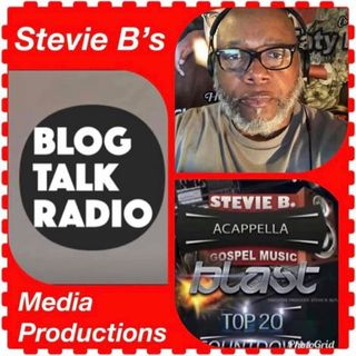 Stevie B's Acappella Gospel Music Blast -  (Episode 121)