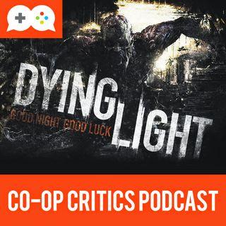 Co-Op Critics 010--Dying Light