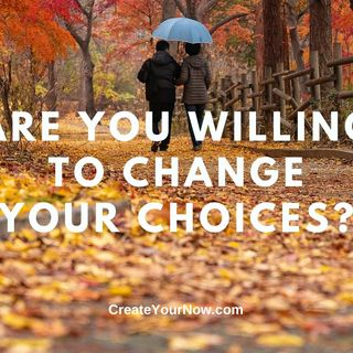 2142 Are You Willing to Change Your Choices?