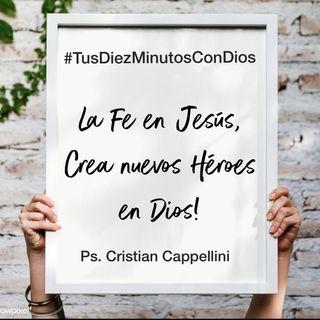 131 - La Fe en Jesús crea nuevos Héroes en Dios