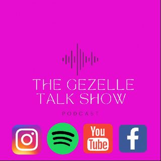 Episode 32 - The Gezelle Talk Show VMA's, Lil Nas X, Normani, Chloe Bailey and all the goods!!