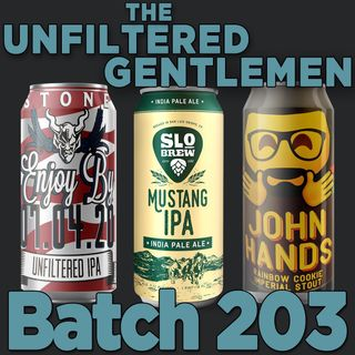 Batch203: SLO Brew's Mustang IPA, Destination Unknown's John Hands & Stone Enjoy By 07.04.20