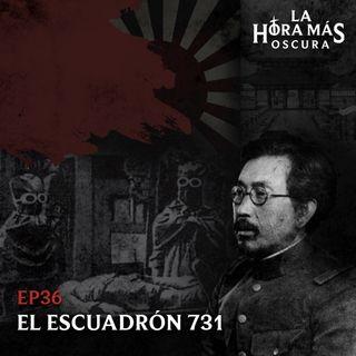 Ep36: El Escuadrón 731