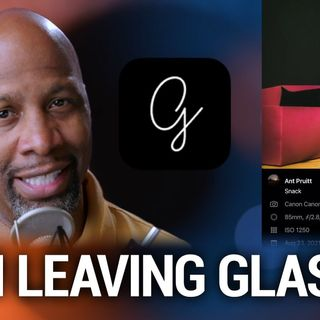 Hands-On Photography 94: I'm Leaving GLASS