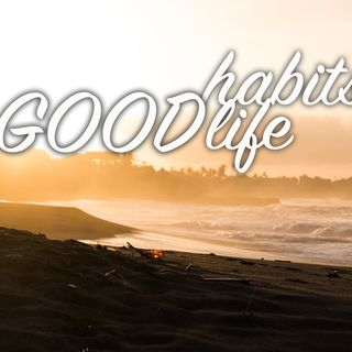 006 - Take good habits in your holidays and bringthem into your everiday life