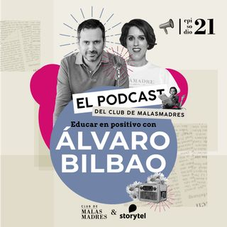 Educar en positivo con Álvaro Bilbao.