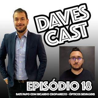 DAVESCAST EPISODIO 18 - com RICARDO CROPANIZZO