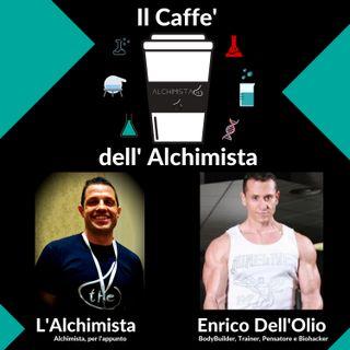 ☕ Il Caffe' Dell' Alchimista ⚗️ con: Enrico Dell'Olio, Bodybuilder, Trainer, Pensatore e Biohacker