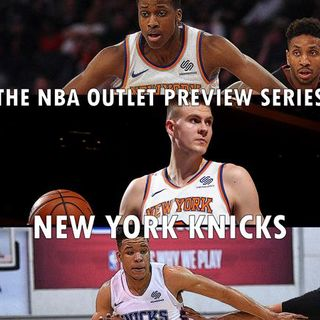 The 2018-19 NBA Outlet Preview Series: New York Knicks