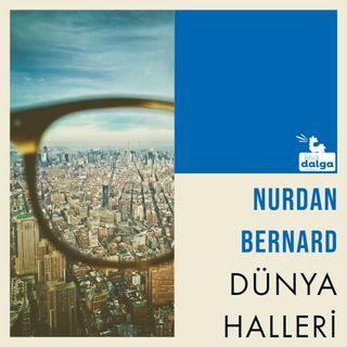 Nurdan Bernard ile Dünya Halleri: Korona döneminde algı yönetimi