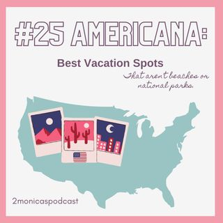 AMERICANA SERIES: Best Vacation Spots (that aren't beaches or National parks)