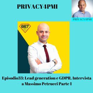 EPISODIO 33: Lead generation e GDPR Intervista a Massimo Petrucci Parte 1