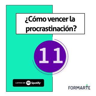 Cómo dejar de procrastinar en 10 minutos - Ep.11