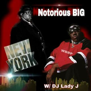WBRP... Notorius BIG (Tribute) -W/ DJ Lady J   4-11-20