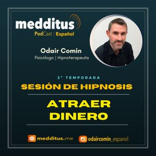 #42 Hipnosis para Atraer Dinero | Odair Comin