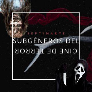 Subgéneros del cine de terror - Séptimarte - Valentina Gracia. / CP3