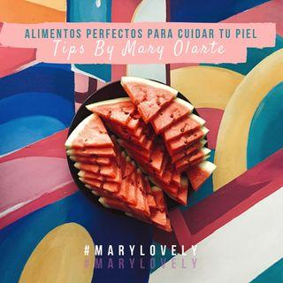 Tips By MaryOlarte: ALIMENTOS PERFECTOS PARA CUIDAR TU PIEL