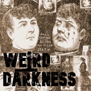 """THE DISSECTION OF DARK ANNIE"" and 4 More Terrifying and True Horrors! #WeirdDarkness"