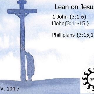 New ReBirth  { Lean on Jesus }