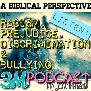 A Biblical Perspective on Racism, Prejudice, Bullying & Discrimination - J.N.Wheels