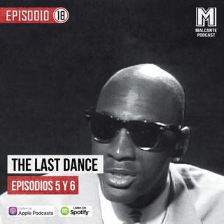 Ep 18- The Last Dance Episodios V y VI.
