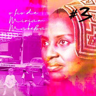#03: Mamutinhos batendo canelas, o fio de Miriam Makeba e os ratos preferem Miles Davis
