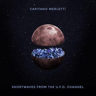 Shortwaves and UFO: intervista a Capitano Merletti