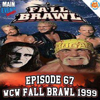 Episode 67: WCW Fall Brawl 1999 (Sting & Hogan Brawl For It All)