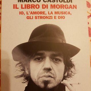Marco Castoldi: Il Libro Di Morgan - Io,l'amore,la Musica,gli Stronzi E Dio - Scegliere