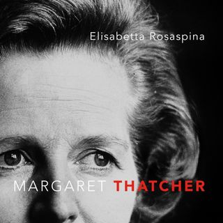 """Elisabetta Rosaspina """"Margaret Thatcher"""""""