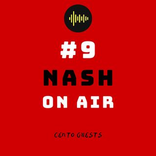 #9 - Nash On Air