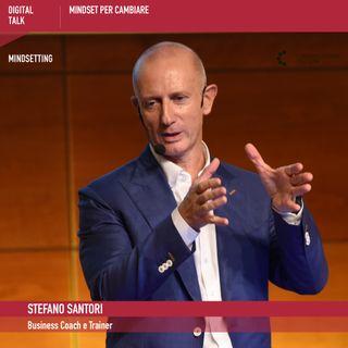 Digital Talk | MINDSET per cambiare | Stefano Santori