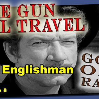 Have Gun, Will Travel, The Englishman Episode 8 | Good Old Radio #havegunwilltravel #oldtimeradio