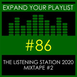 #86: The Listening Station 2020 - Mixtape #2