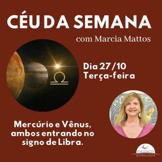 Céu da Semana - Terça, dia 27/10: Mercúrio e Vênus, ambos entrando no Signo de Libra.