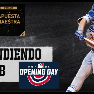 Ep. 39 OPENING DAY Y LA MLB