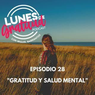 """Lunes de Gratitud Episodio 28 """"Gratitud y salud mental"""""""