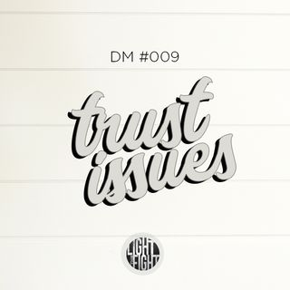 """The DMs #009- """"What To Do When You Are Having Trust Issues With Your Teen?"""""""