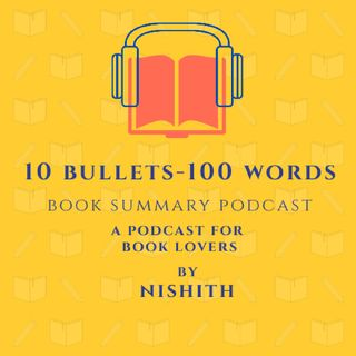 """10 Bullets - 100 Words"" Book Summary"