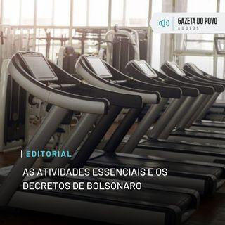 Editorial: As atividades essenciais e os decretos de Bolsonaro