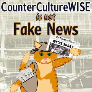 CounterCultureWISE is not fake news!